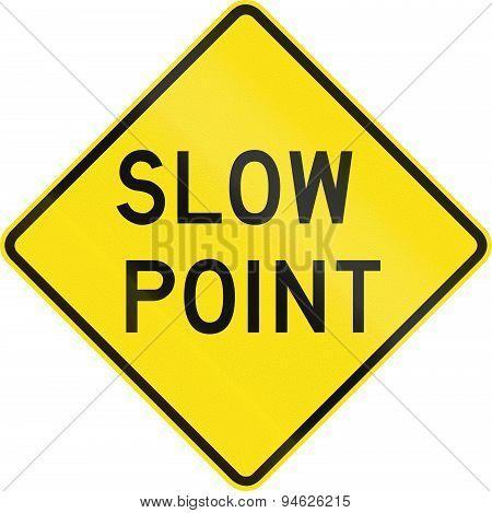 Slow Point In Australia