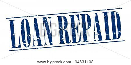 Loan Repaid Blue Grunge Vintage Stamp Isolated On White Background