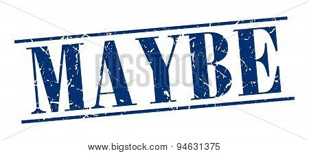 Maybe Blue Grunge Vintage Stamp Isolated On White Background