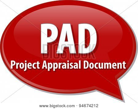 word speech bubble illustration of business acronym term PAD Project Appraisal Document