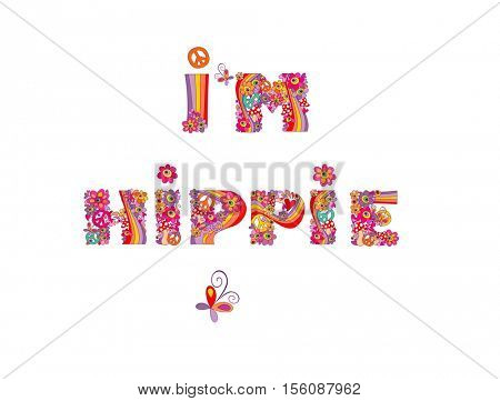 I'm hippie. Hippie print with abstract colorful flowers, peace symbol, mushrooms and rainbow