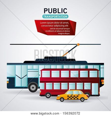 Bus trolley and taxi vehicle icon. Public Transportation travel and ride theme. Isolated and colorful design. Vector illustration