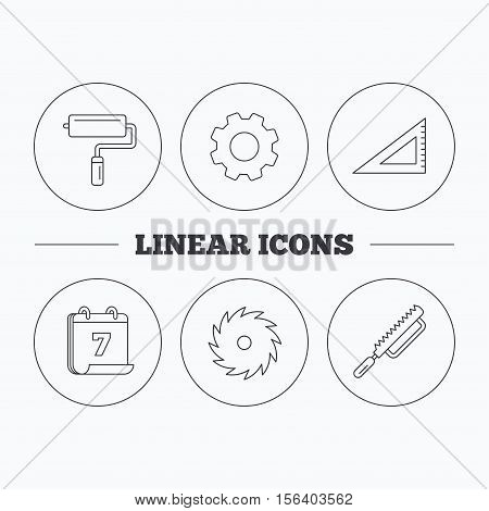 Triangular rule, paint roller and fretsaw icons. Circular saw linear sign. Flat cogwheel and calendar symbols. Linear icons in circle buttons. Vector