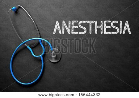Medical Concept: Anesthesia - Medical Concept on Black Chalkboard. Medical Concept: Anesthesia on Black Chalkboard. 3D Rendering.