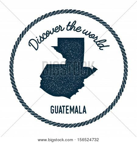 Vintage Discover The World Rubber Stamp With Guatemala Map. Hipster Style Nautical Postage Stamp, Wi