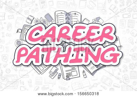 Magenta Text - Career Pathing. Business Concept with Doodle Icons. Career Pathing - Hand Drawn Illustration for Web Banners and Printed Materials.