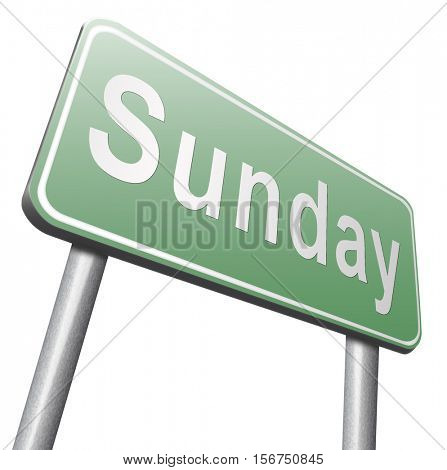 Sunday week next or following day schedule concept for appointment or event in agenda, road sign billboard. 3D illustration, isolated, on white