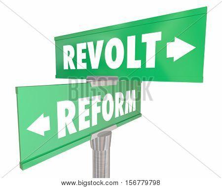 Reform Vs Revolt Revolution Two Road Street Signs 3d Illustration
