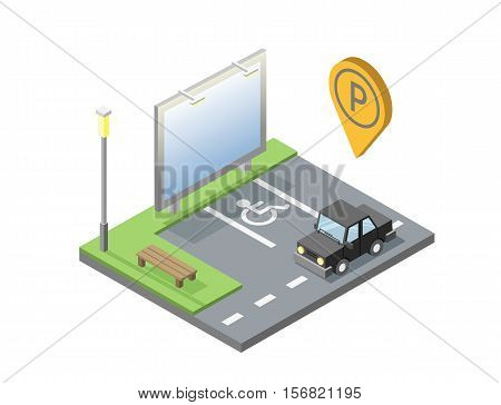 Vector isometric illustration of car parking place with billboard, bench, street light, invalid place, parking geotag, pin.