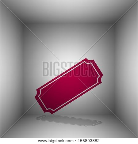 Ticket Sign Illustration. Bordo Icon With Shadow In The Room.