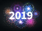 Fireworks Explosion. Happy New Year 2019 Event Banner. Pyrotechnics Sparks. Festive Firework Celebra poster
