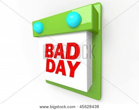 Bad Day - Disappointment and Dread Wall Calendar