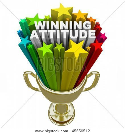 The words Winning Attitude in a gold trophy with colorful stars and fireworks shooting around it to illustrate the power of a positive outlook on life, sports or career