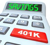 The word Savings on a calculator and 401K on a red button to illustrate financial security and build
