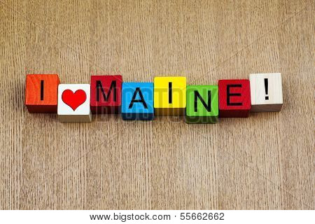 I Love Maine, USA, Sign Series for American States, Travel and Holidays