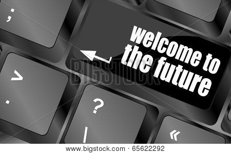 Welcome To The Future Text On Laptop Keyboard Key