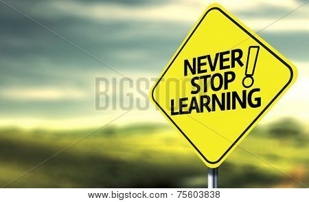 Never Stop Learning creative sign