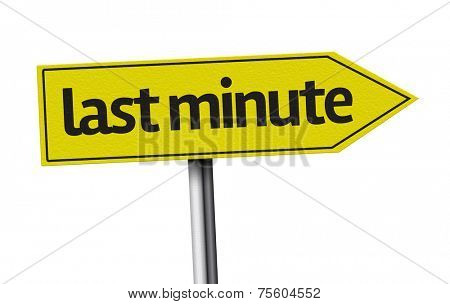 Last Minute creative sign on white background