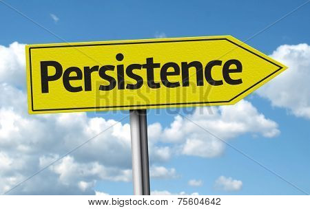 Persistence creative sign on a beautiful day