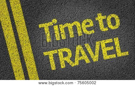 Time to Travel written on the road