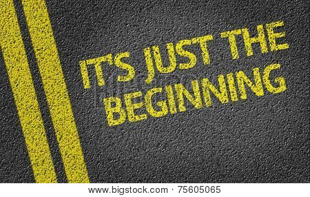 Its just the beginning written on the road