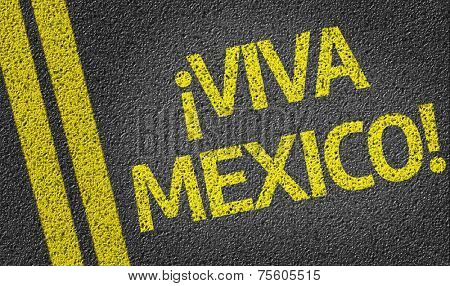 Viva Mexico written on the road