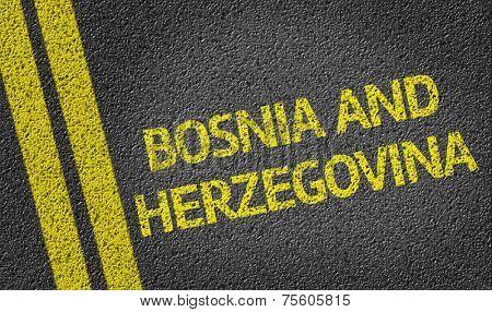Bosnia and Herzegovina written on the road