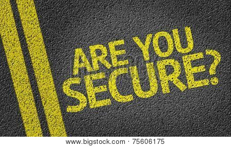 Are you Secure? written on the road