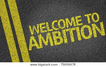Welcome to Ambition written on the road