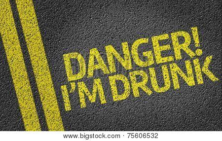 Danger! I'm Drunk written on the road