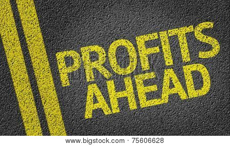 Profits Ahead written on the road