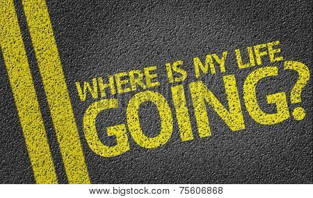 Where is My Life Going? written on the road