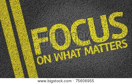 Focus on What Matters written on the road