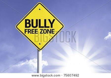 Bully Free Zone road sign with sun background