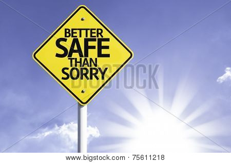 Better Safe Than Sorry road sign with sun background