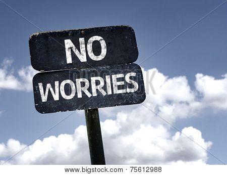 No Worries sign with clouds and sky background
