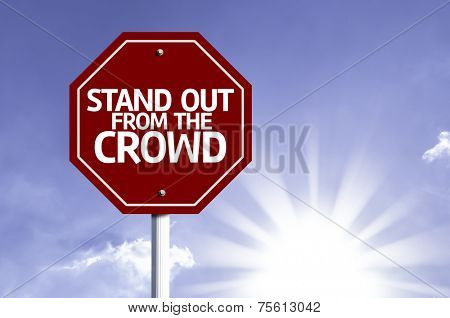 Stand Out From the Crowd red sign with sun background