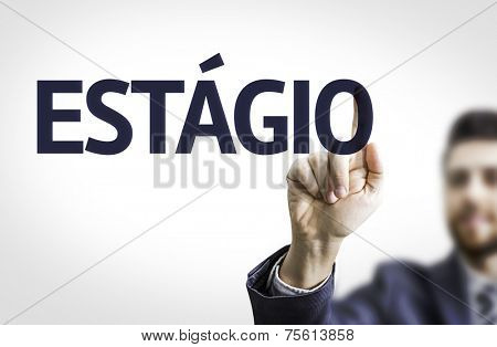Business man pointing the text: Internship (In portuguese)