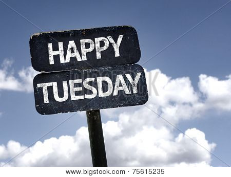 Happy Tuesday sign with clouds and sky background