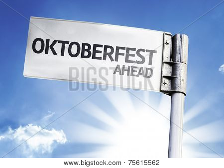 Oktoberfest Ahead written on the road sign