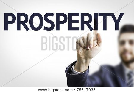 Business man pointing to transparent board with text: Prosperity