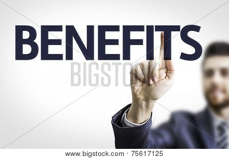 Business man pointing to transparent board with text: Benefits