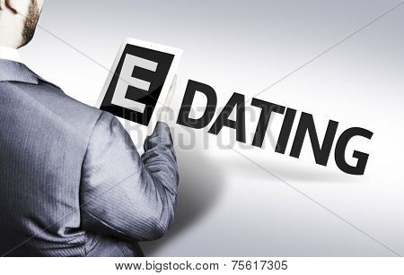 Business man with the text E-Dating in a concept image