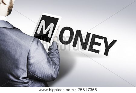 Business man with the text Money in a concept image