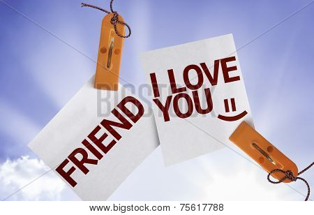Friend I Love You on Paper Note on sky background
