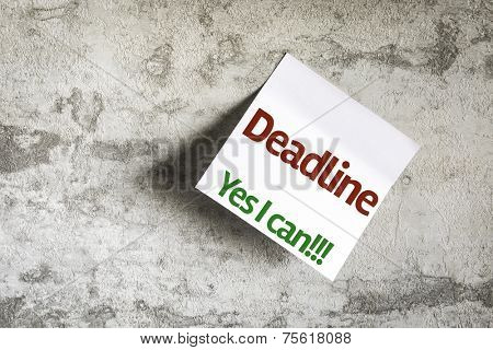 Deadline Yes I can on Paper Note with texture background