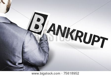 Business man with the text Bankrupt in a concept image