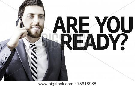 Business man with the text Are you Ready? in a concept image