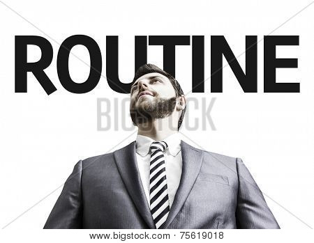 Business man with the text Routine in a concept image