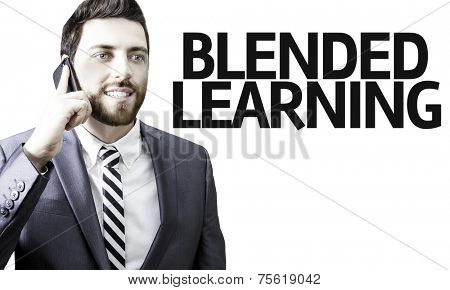 Business man with the text Blended Learning in a concept image